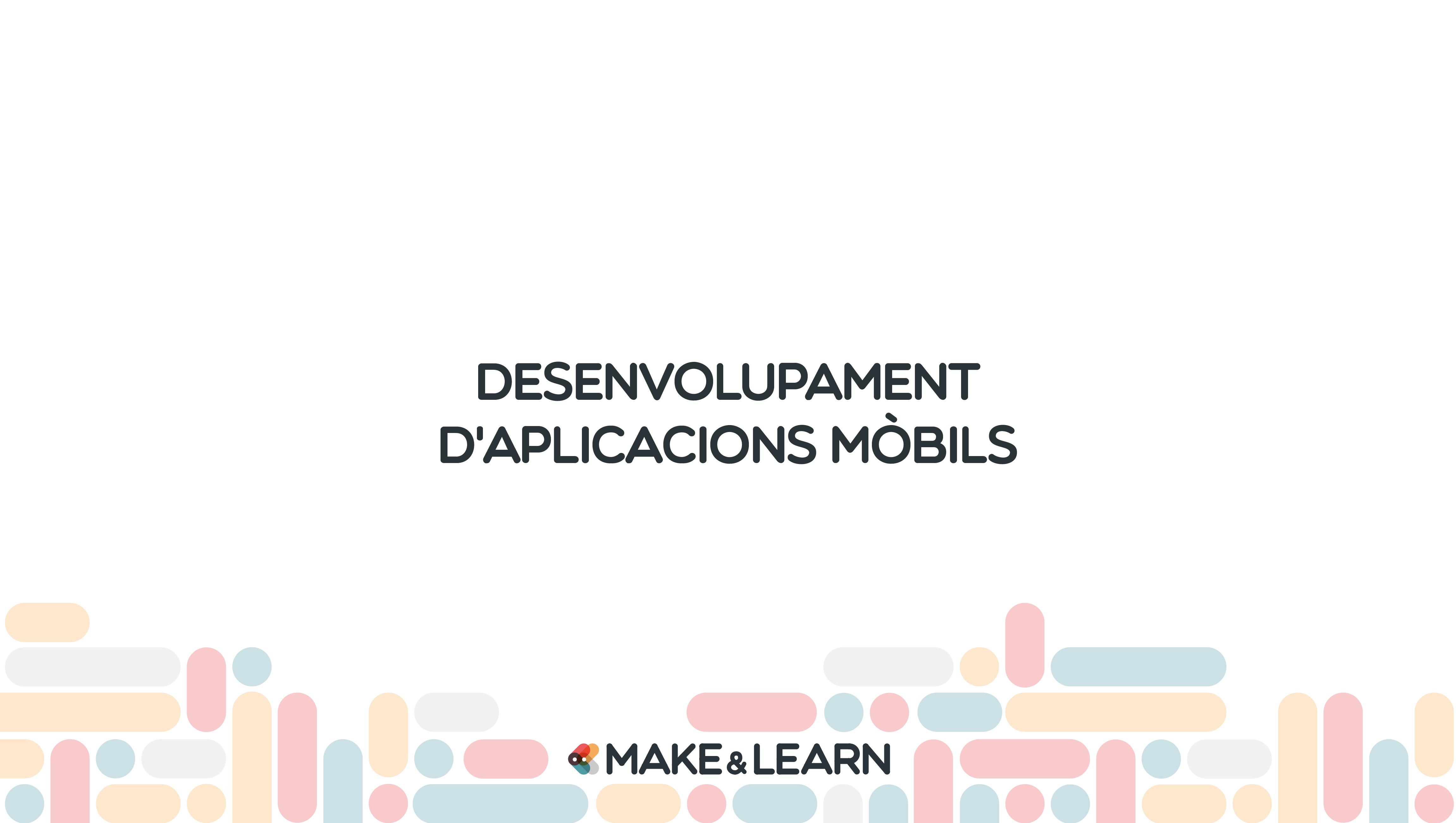 Desenvolupament d'aplicacions mòbils