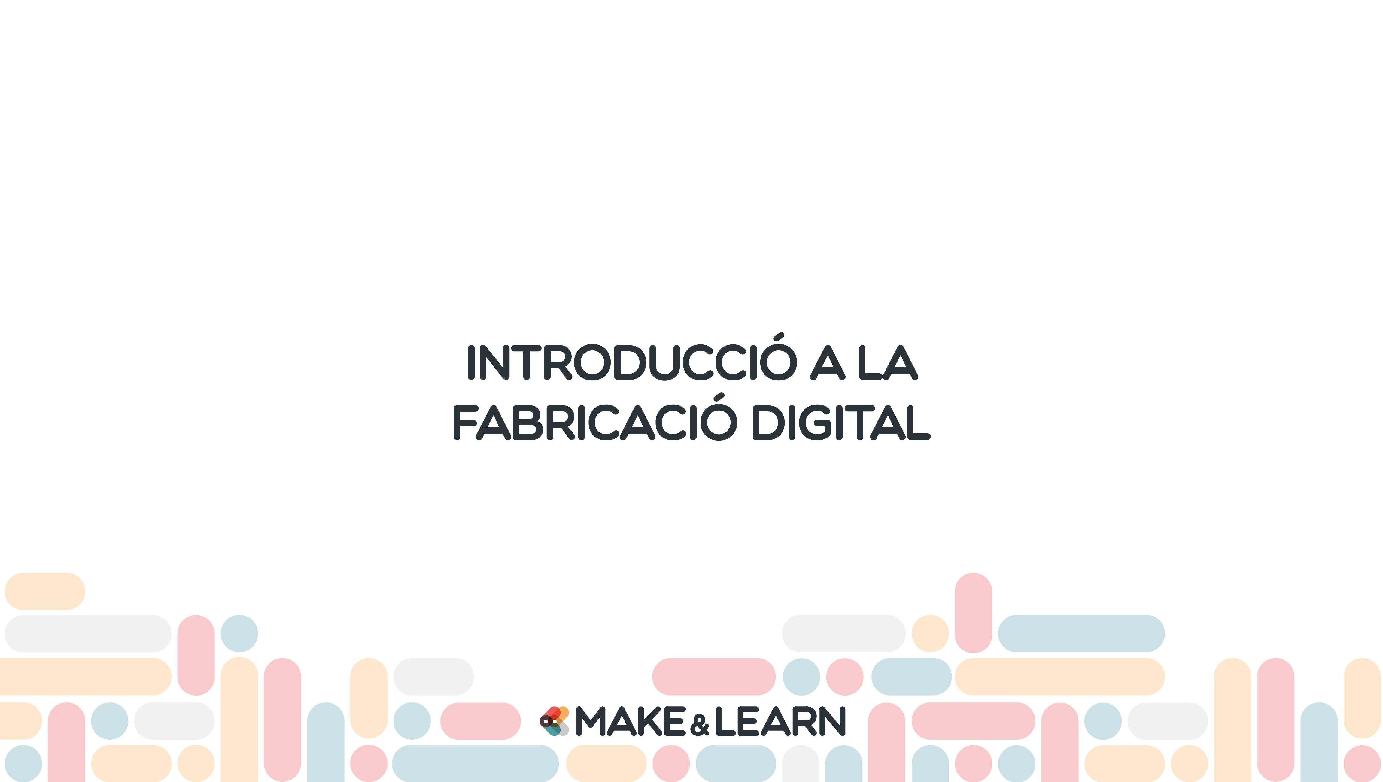 Introducció a la fabricació digital