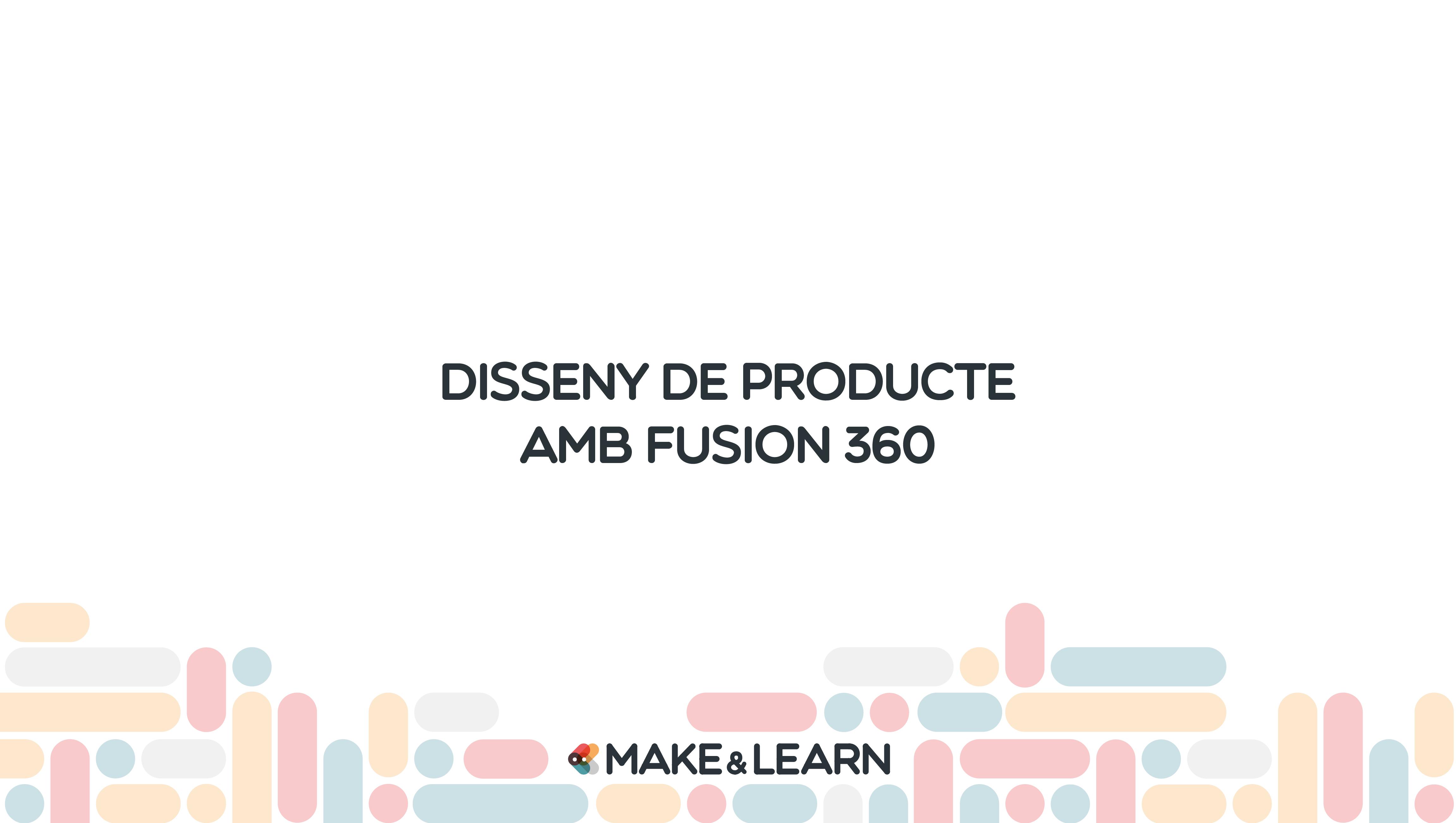 Disseny de producte amb Fusion 360